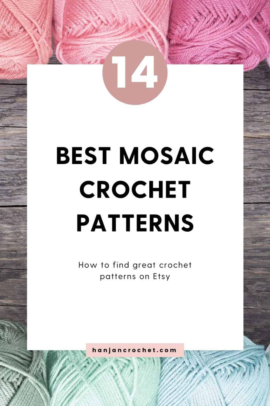 balls of yarn with text saying 14 best mosaic crochet patterns on Etsy